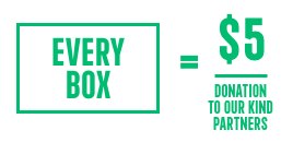 Every box is a $5 dollar donation to our kind parnters